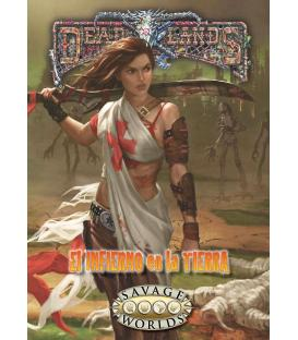 Savage Worlds: Deadlands - El Infierno en la Tierra