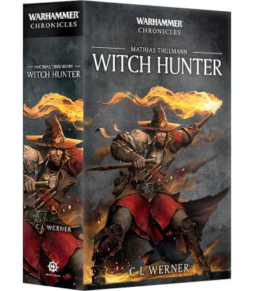Warhammer Chronicles: Mathias Thulmann - Witch Hunter