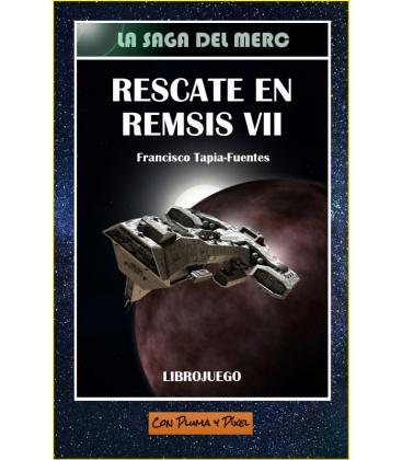 La Saga del Merc: 1. Rescate en Remsis VII