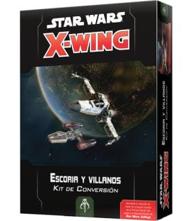 Star Wars X-Wing 2.0: Escoria y Villanos (Kit de Conversión)