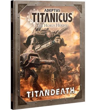 Adeptus Titanicus: The Horus Heresy Titandeath