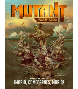 Mutant Year Zero: Manual de Zona 3 - ¡Morid, Comecarnes, Morid!