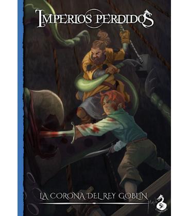 Imperios Perdidos: 2. La Corona del Rey Goblin