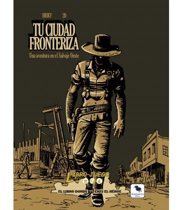 Libro-Juego 6 - Tu Ciudad Fronteriza