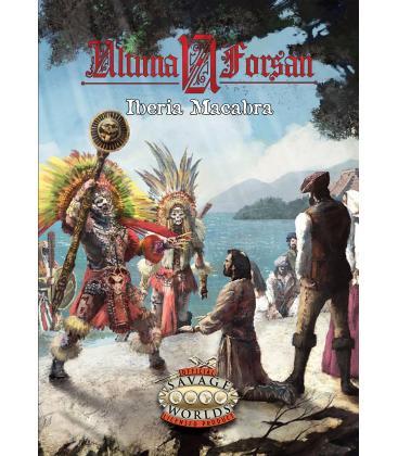 Savage Worlds: Ultima Forsan - Iberia Macabra