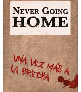Never Going Home: Una Vez Más a la Brecha