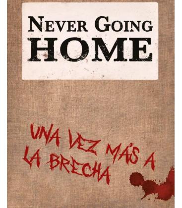 Never Going Home: Una Vez Más a la Brecha