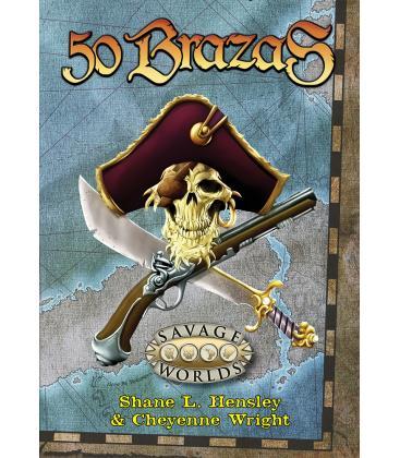 Savage Worlds: 50 Brazas (Recopilatorio)