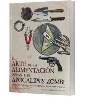 El Arte de la Alimentación durante el Apocalipsis Zombi (Rústica)