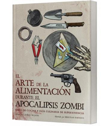 El arte de la alimentación durante el apocalipsis zombi (Rústica / Bolsillo)