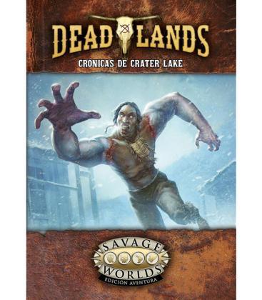 Savage Worlds: Deadlands - El Extraño Oeste (Crónicas de Crater Lake)