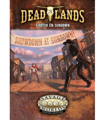 Savage Worlds: Deadlands - El Extraño Oeste (Tiroteo en Sundown)