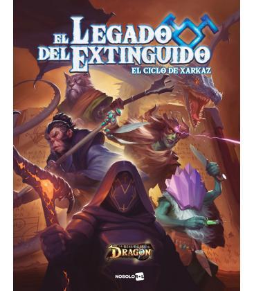 El Resurgir del Dragón: El Legado del Extinguido (El Ciclo de Xarkaz)