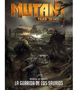 Mutant Year Zero: Manual de Zona 1 - La Guarida de los Saurios