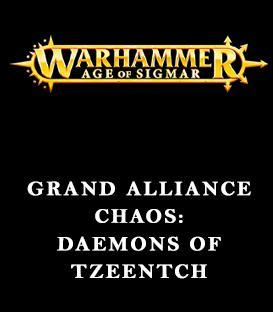 Grand Alliance Chaos: Disciples of Tzeentch