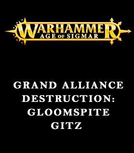 Grand Alliance Destruction: Gloomspite Gitz