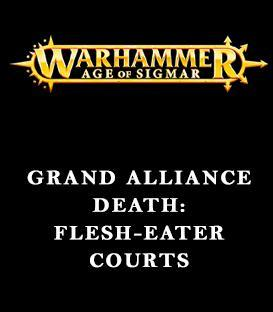 Grand Alliance Death: Flesh-Eater Courts