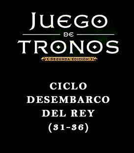 Ciclo Desembarco del Rey (31-36)