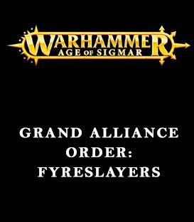 Grand Alliance Order: Fyreslayers