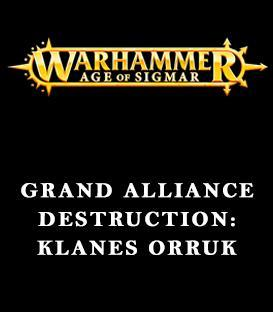 Grand Alliance Destruction: Klanes Orruk