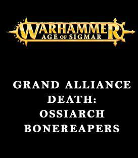 Grand Alliance Death: Ossiarch Bonereapers