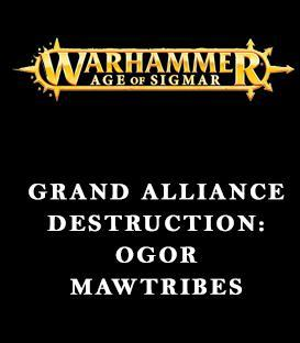 Grand Alliance Destruction: Ogor Mawtribes